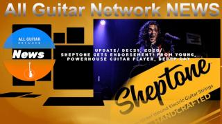Update: Dec31, 2020: Sheptone gets endorsement  from young, powerhouse guitar player, Derek Day