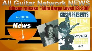 "Gibson release the  ""Slim Harpo Lovell ES-330"""