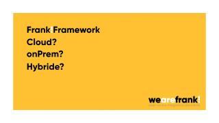 Hoe gebruiken we binnen een ICT landschap het Frank!Framework?