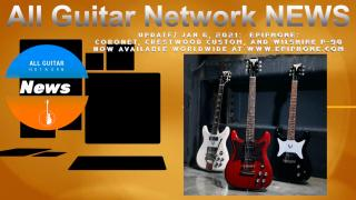 Update: Jan 6th, 2021: Epiphone unveils  new Coronet, Crestwood Custom, and Wilshire P-90
