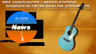 Update: Friday, Nov 20, 2020: PRS ANNOUNCES LIMITED EDITION POWDER BLUE SE PARLOR ACOUSTICS