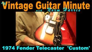 'Vintage Guitar Minute: '74 Fender Telecaster 'Custom'
