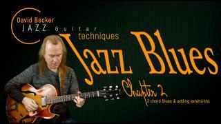 David Becker: Jazz Guitar Techniques: Jazz Blues; Chapter 2: 3 Chord blues & Adding Extensions