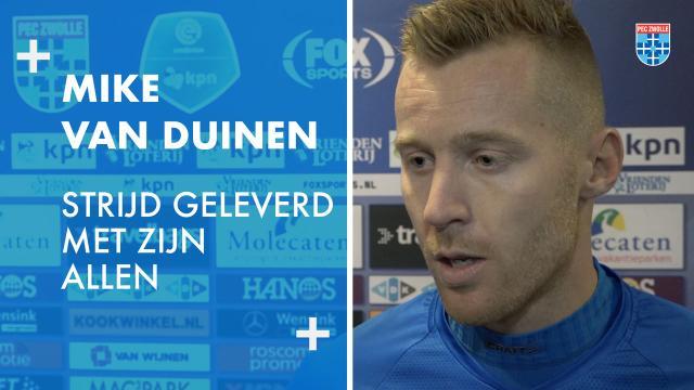 Mike van Duinen: 'Strijd geleverd met zijn allen.'