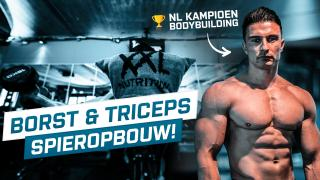 Borst & Triceps training met Nederlands kampioen bodybuilding | Fitness Series