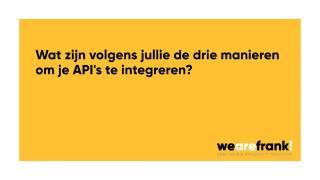 Wat zijn de drie manieren om je API's te integreren