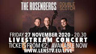 "THE ROSENBERGS in LIVE FROM THE LOG HOUSE - Livestream Concert - ""Double Scotch"" - 27 november 2020"