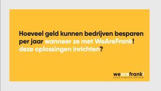 WeAreFrank! - Hoeveel geld kunnen bedrijven besparen door FrankFramework te gebruiken?