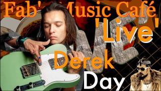 Fab's Music Café 'Live': Derek Day