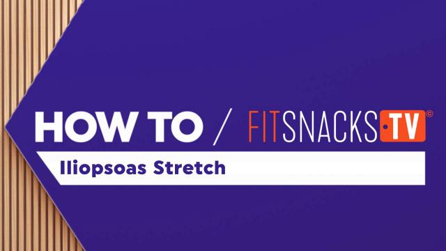 How To Iliopsoas Stretch