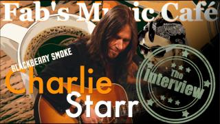 Fab's Music Café: Blackberry Smoke's, Charlie Starr - Interview
